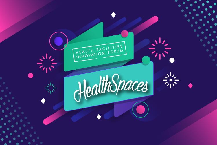 Health Facilities Innovation Forum rebrands to HealthSpaces