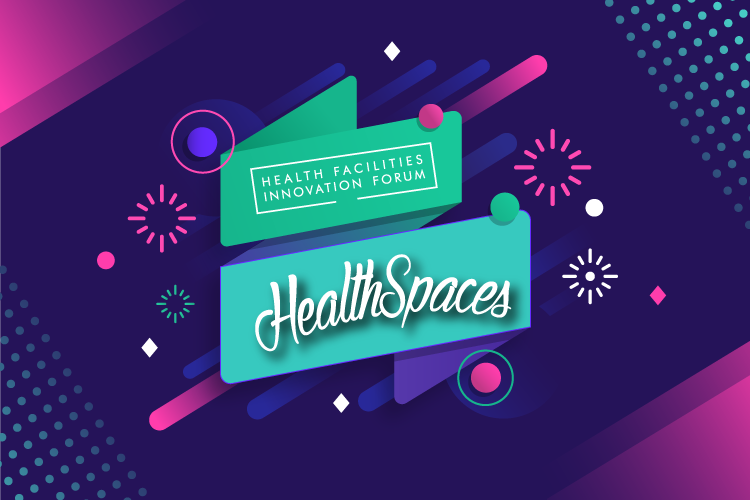 Health Facilities Innovation Forum rebrands to HealthSpaces